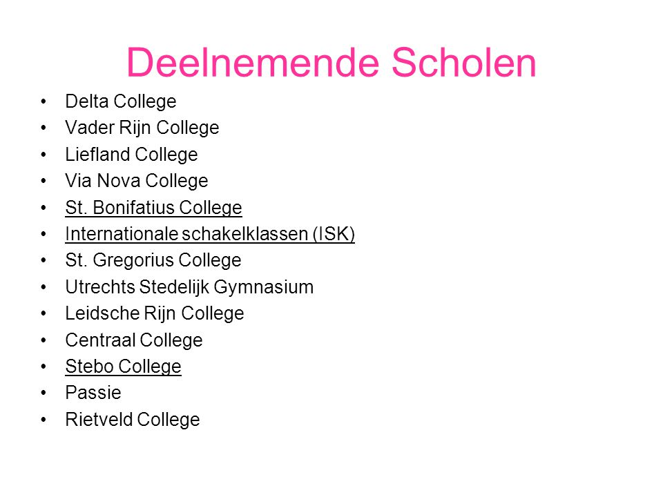 Deelnemende Scholen Delta College Vader Rijn College Liefland College