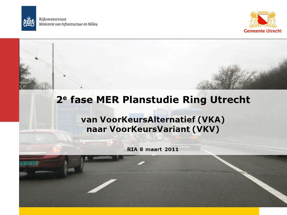 Presentation title 2e fase MER Planstudie Ring Utrecht van VoorKeursAlternatief (VKA) naar VoorKeursVariant (VKV) RIA 8 maart 2011.