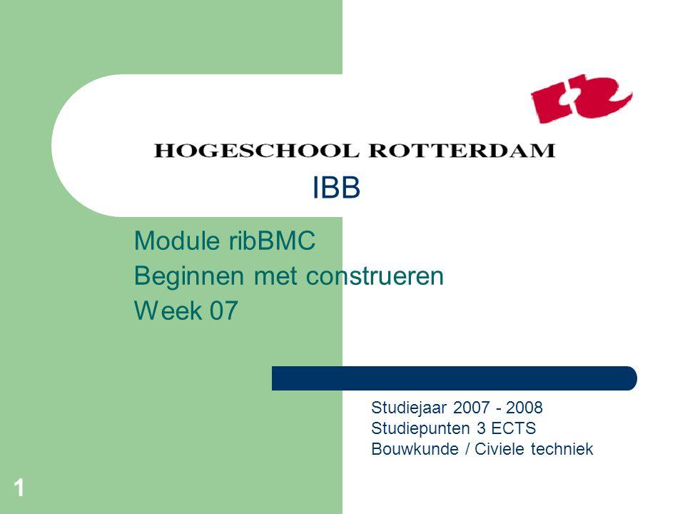 Module ribBMC Beginnen met construeren Week 07