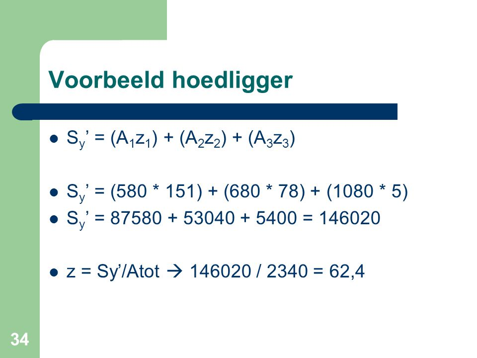 Voorbeeld hoedligger Sy' = (A1z1) + (A2z2) + (A3z3)