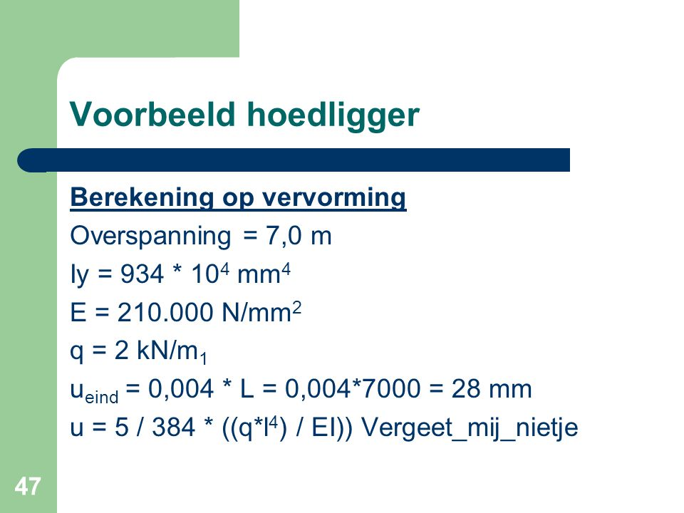 Voorbeeld hoedligger Berekening op vervorming Overspanning = 7,0 m