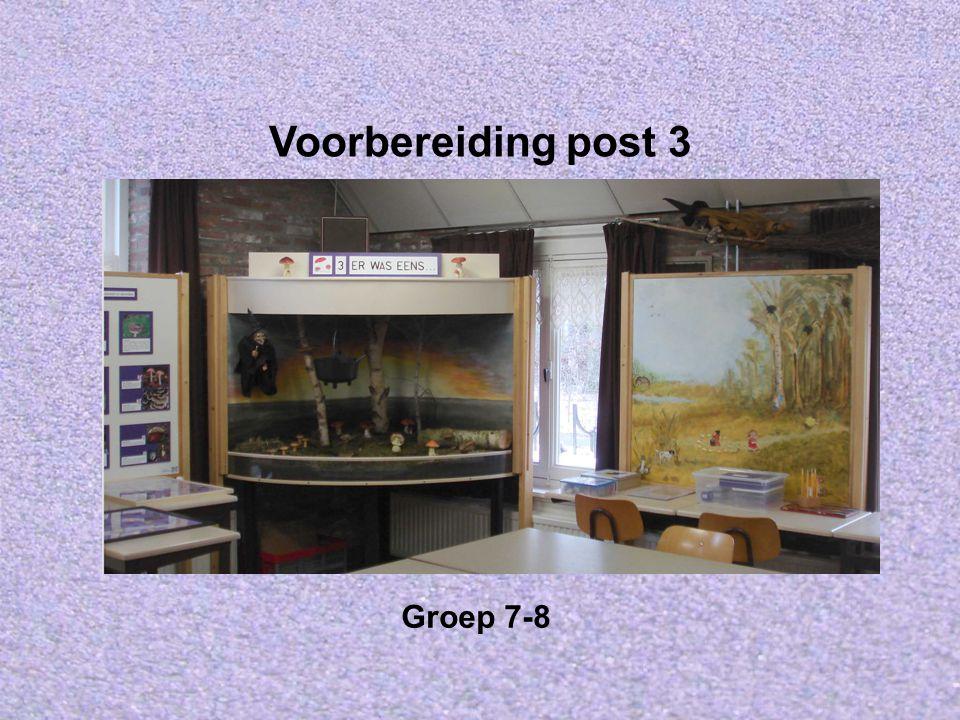 Voorbereiding post 3 Er was eens … Groep 7-8