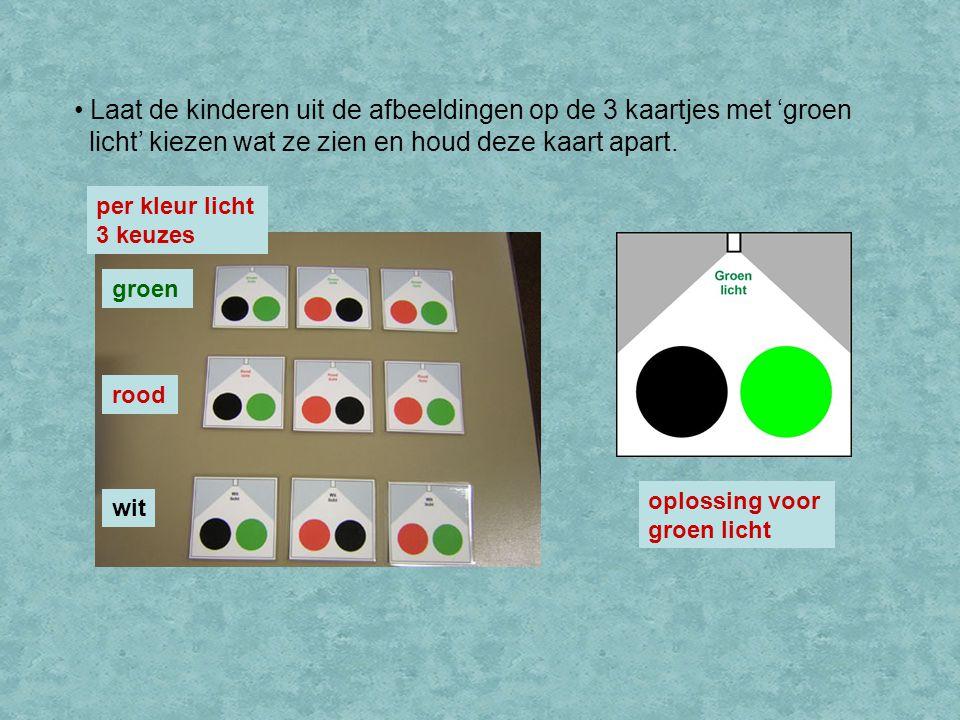 Laat de kinderen uit de afbeeldingen op de 3 kaartjes met 'groen licht' kiezen wat ze zien en houd deze kaart apart.