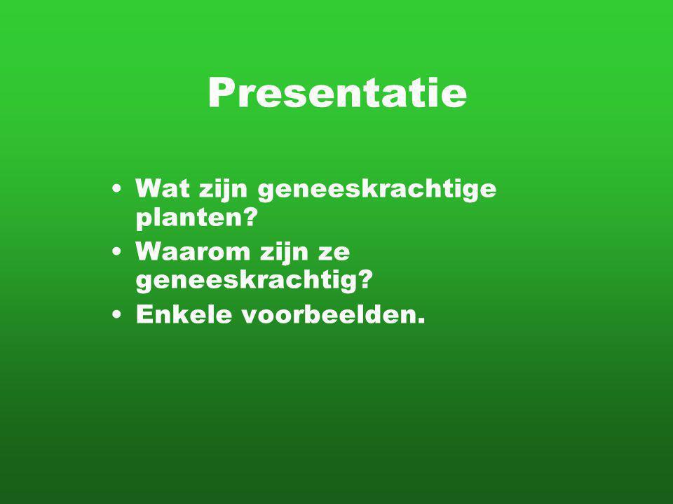 Presentatie Wat zijn geneeskrachtige planten