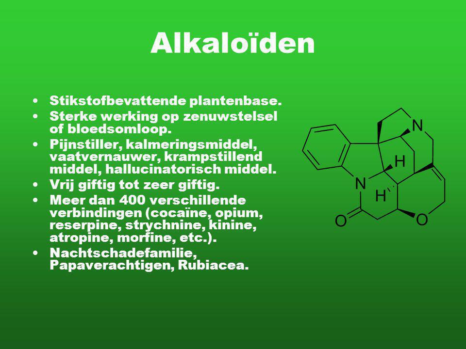 Alkaloïden Stikstofbevattende plantenbase.