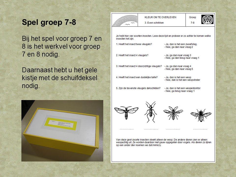 Spel groep 7-8 Bij het spel voor groep 7 en 8 is het werkvel voor groep 7 en 8 nodig.