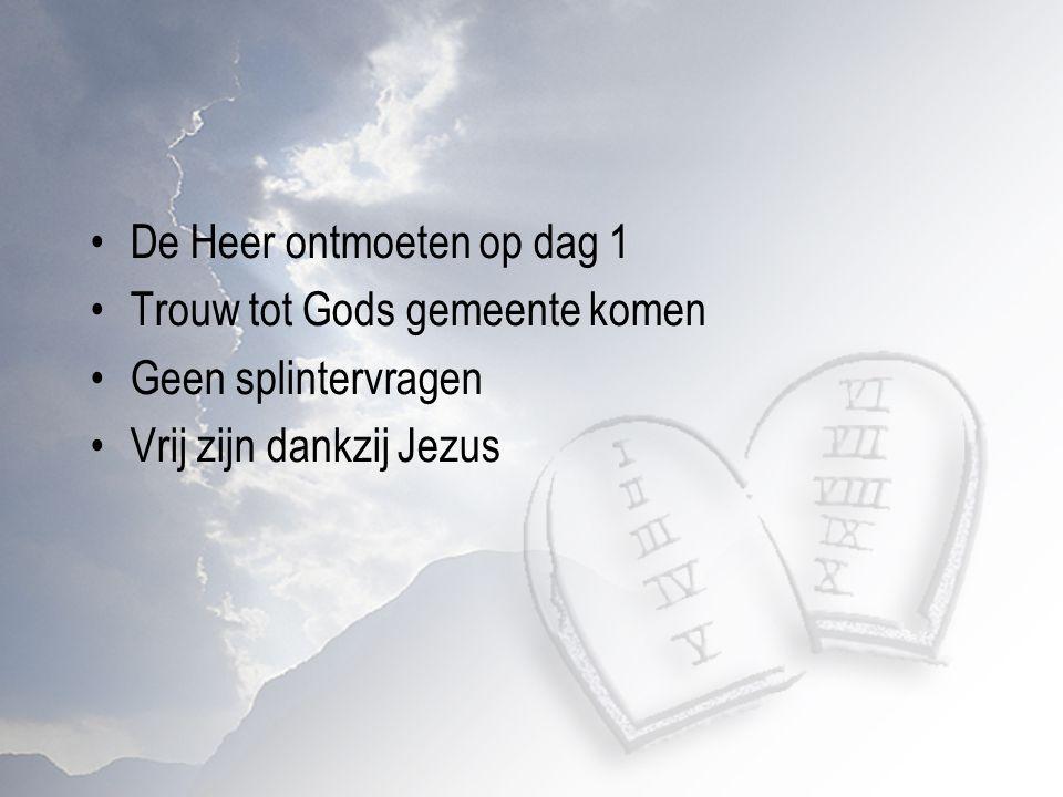 De Heer ontmoeten op dag 1
