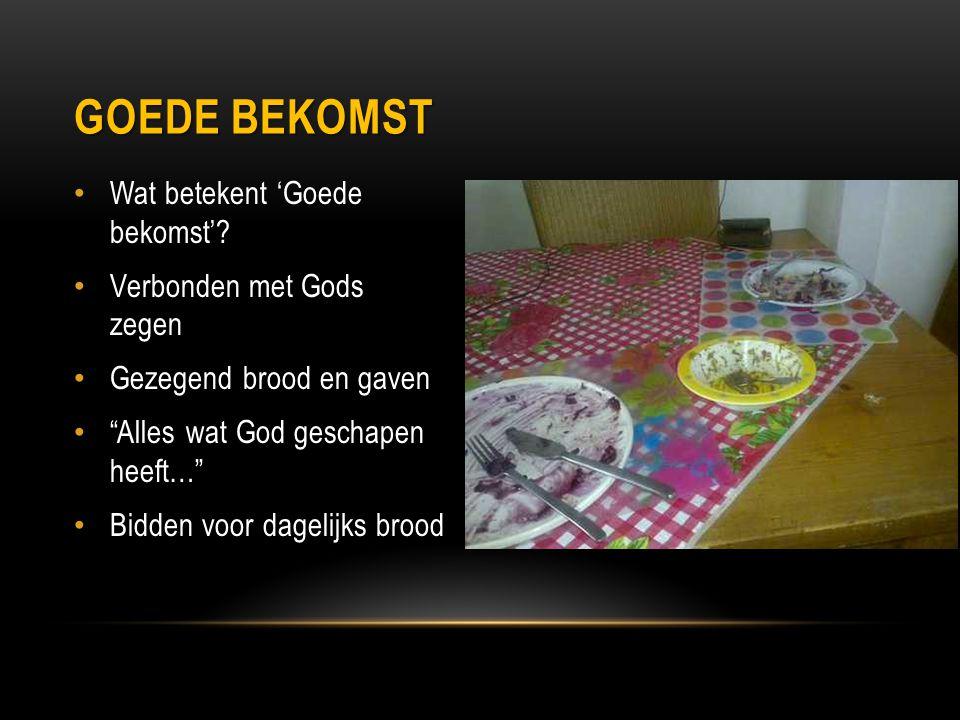 Goede bekomst Wat betekent 'Goede bekomst' Verbonden met Gods zegen