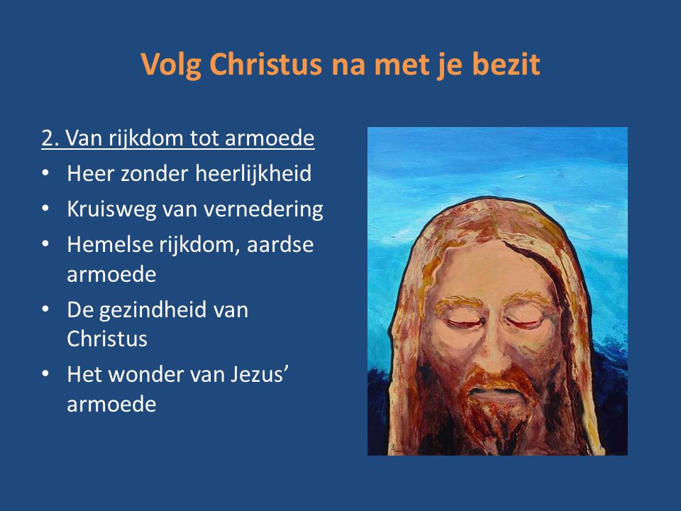 Volg Christus na met je bezit