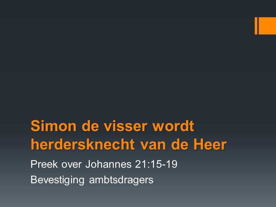 Simon de visser wordt herdersknecht van de Heer