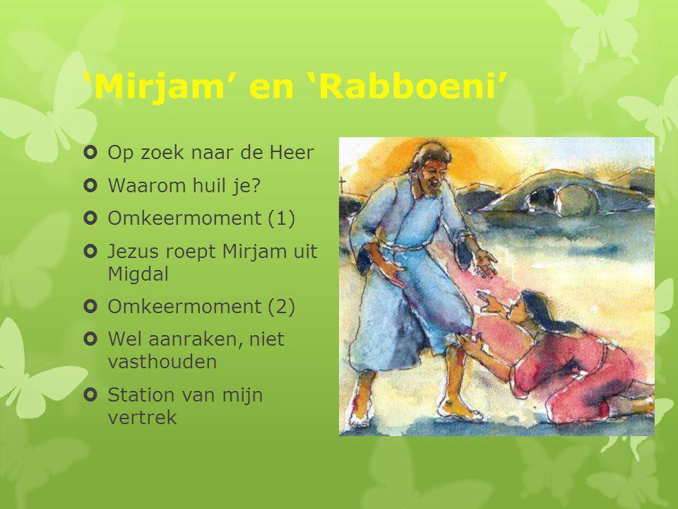 'Mirjam' en 'Rabboeni'