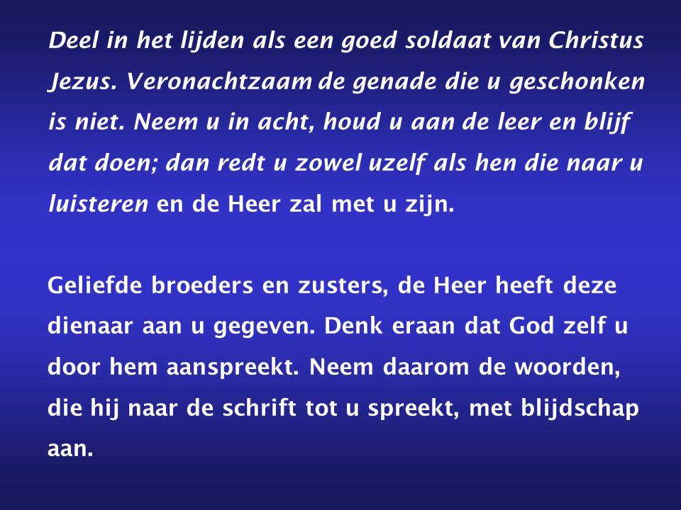 Deel in het lijden als een goed soldaat van Christus Jezus