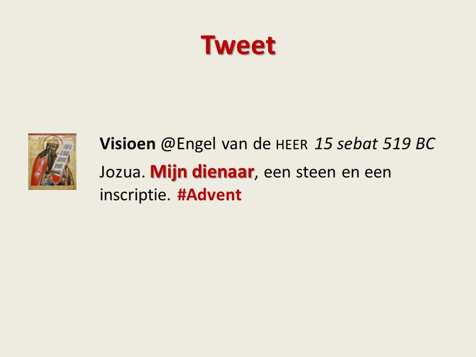 Tweet Visioen @Engel van de heer 15 sebat 519 BC