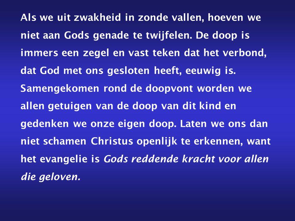 Als we uit zwakheid in zonde vallen, hoeven we niet aan Gods genade te twijfelen.