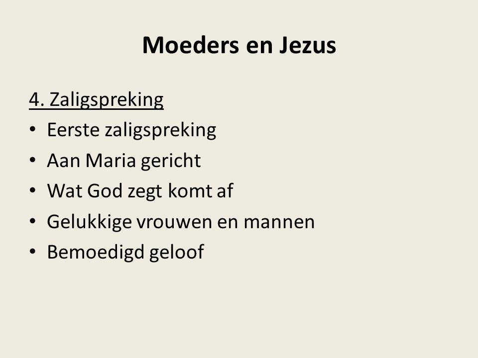 Moeders en Jezus 4. Zaligspreking Eerste zaligspreking