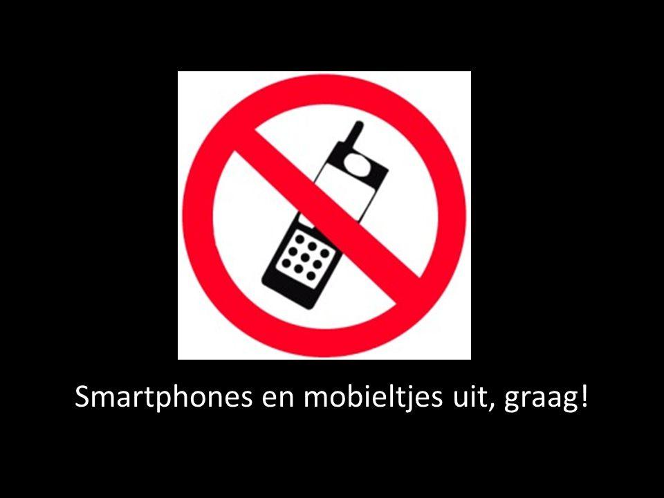 Smartphones en mobieltjes uit, graag!