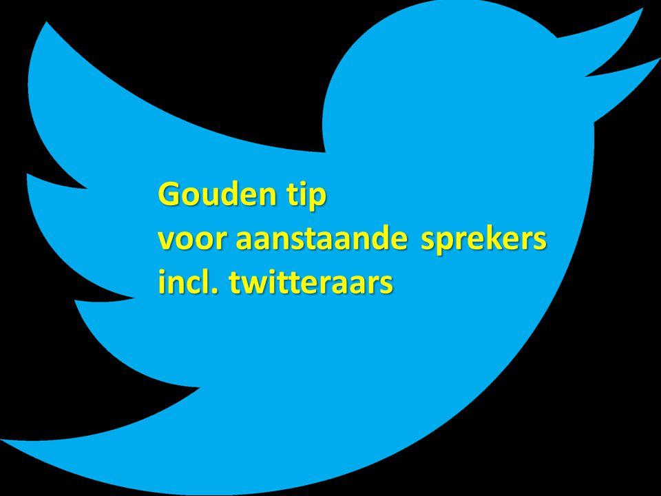 Gouden tip voor aanstaande sprekers incl. twitteraars