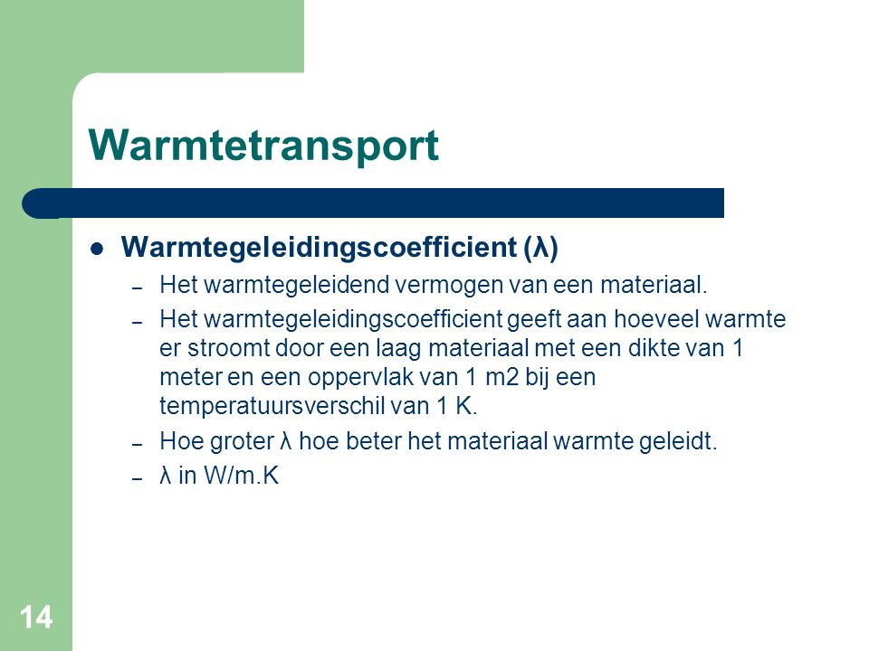 Warmtetransport Warmtegeleidingscoefficient (λ)