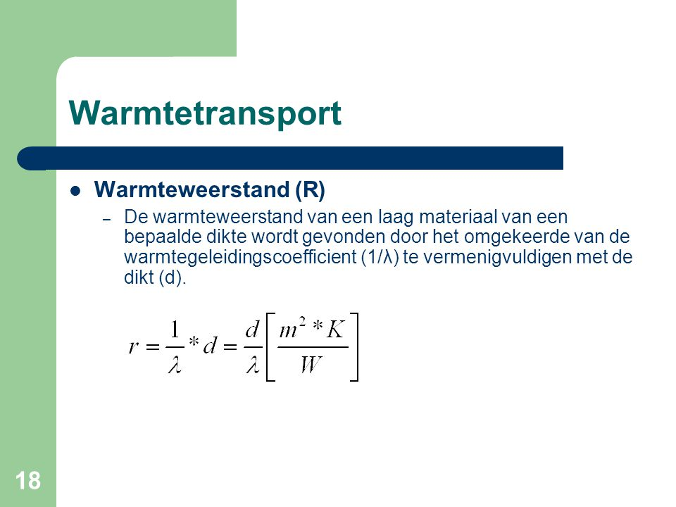 Warmtetransport Warmteweerstand (R)
