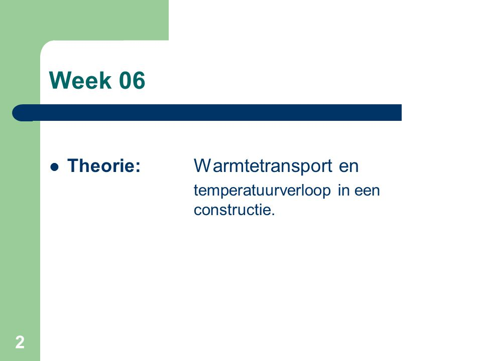 Week 06 Theorie: Warmtetransport en