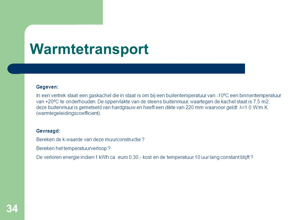 Warmtetransport Gegeven: