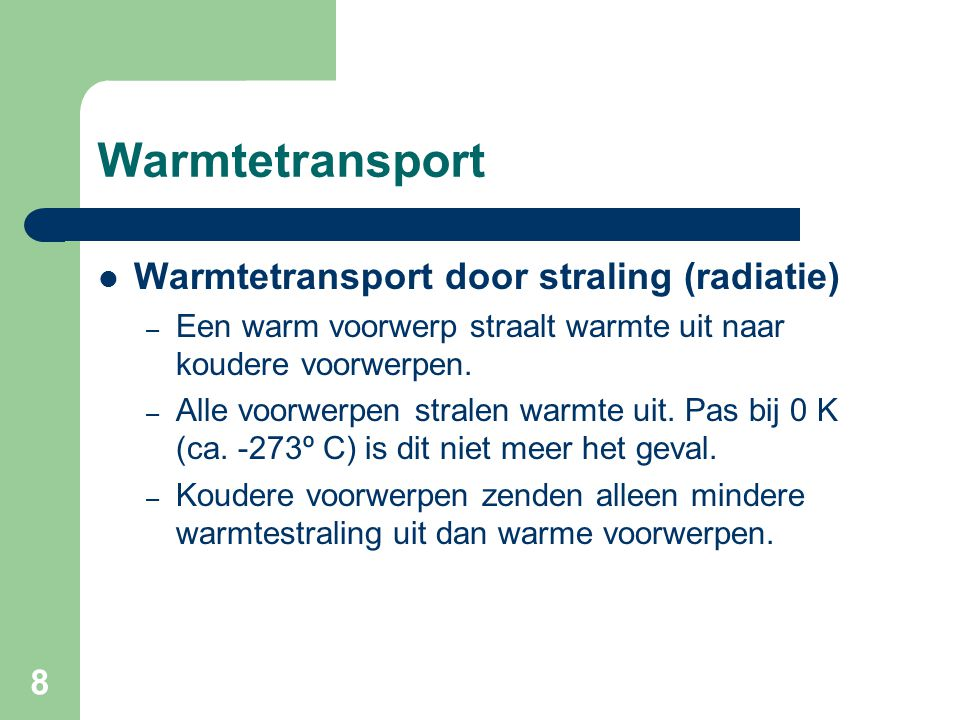 Warmtetransport Warmtetransport door straling (radiatie)