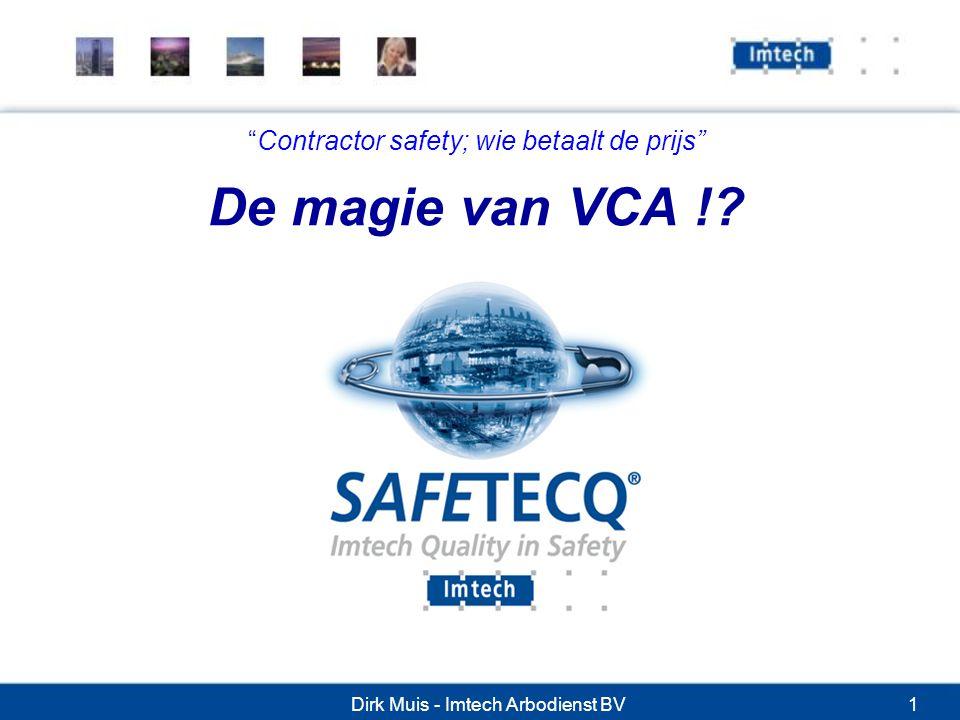 Contractor safety; wie betaalt de prijs De magie van VCA !