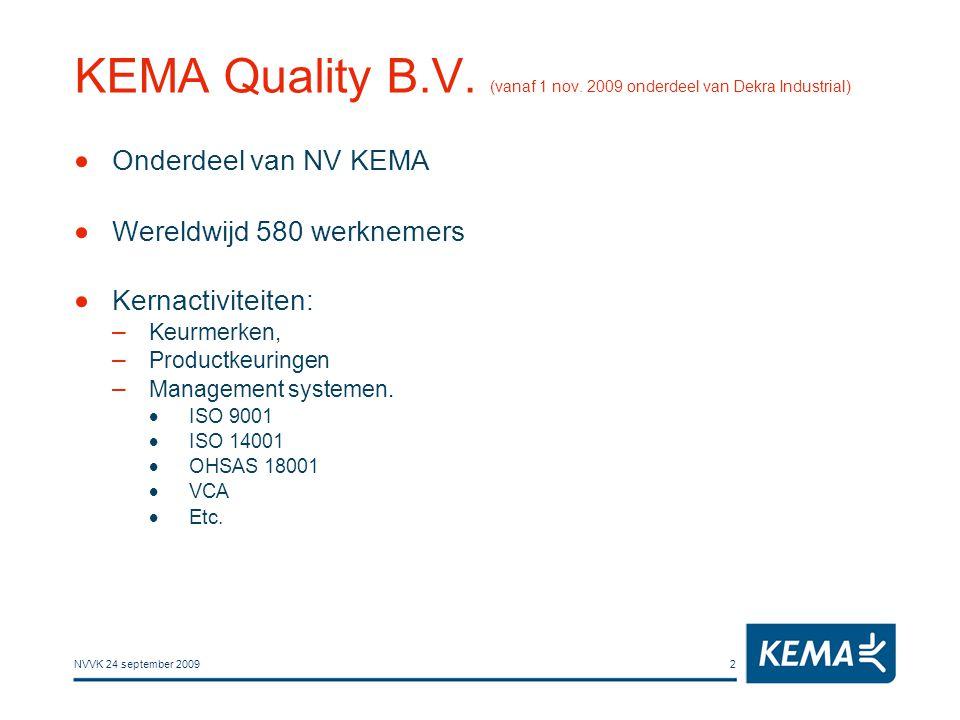 KEMA Quality B.V. (vanaf 1 nov. 2009 onderdeel van Dekra Industrial)