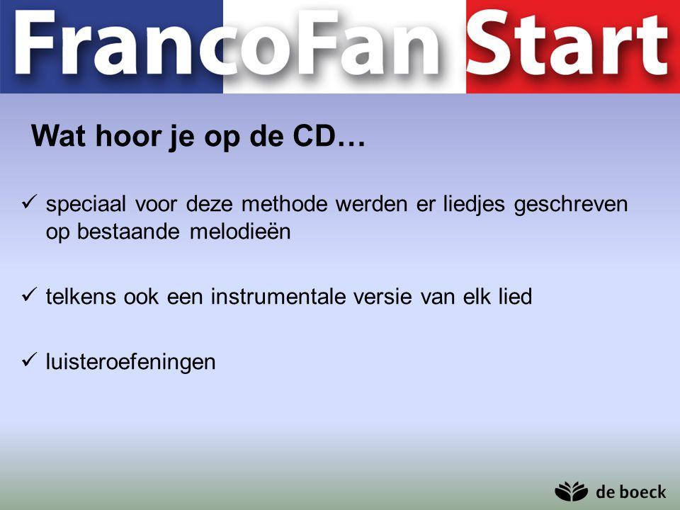 Wat hoor je op de CD… speciaal voor deze methode werden er liedjes geschreven op bestaande melodieën.