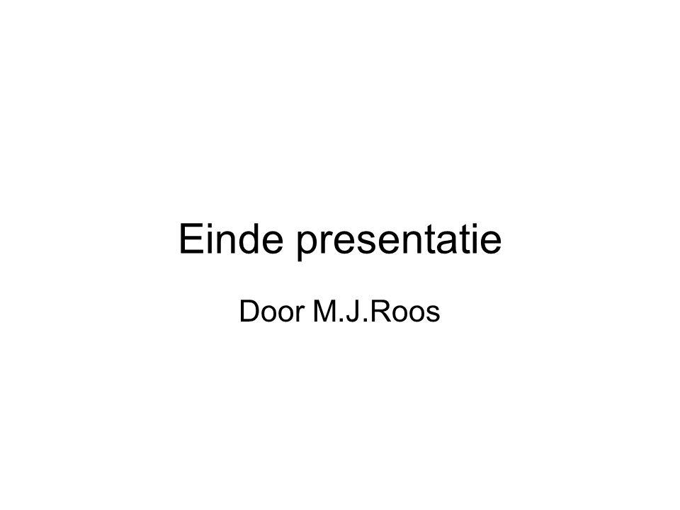 Einde presentatie Door M.J.Roos