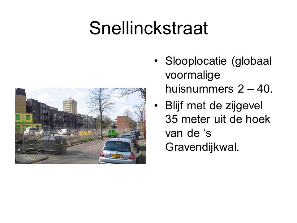 Snellinckstraat Slooplocatie (globaal voormalige huisnummers 2 – 40.