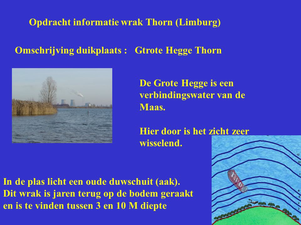 Opdracht informatie wrak Thorn (Limburg)