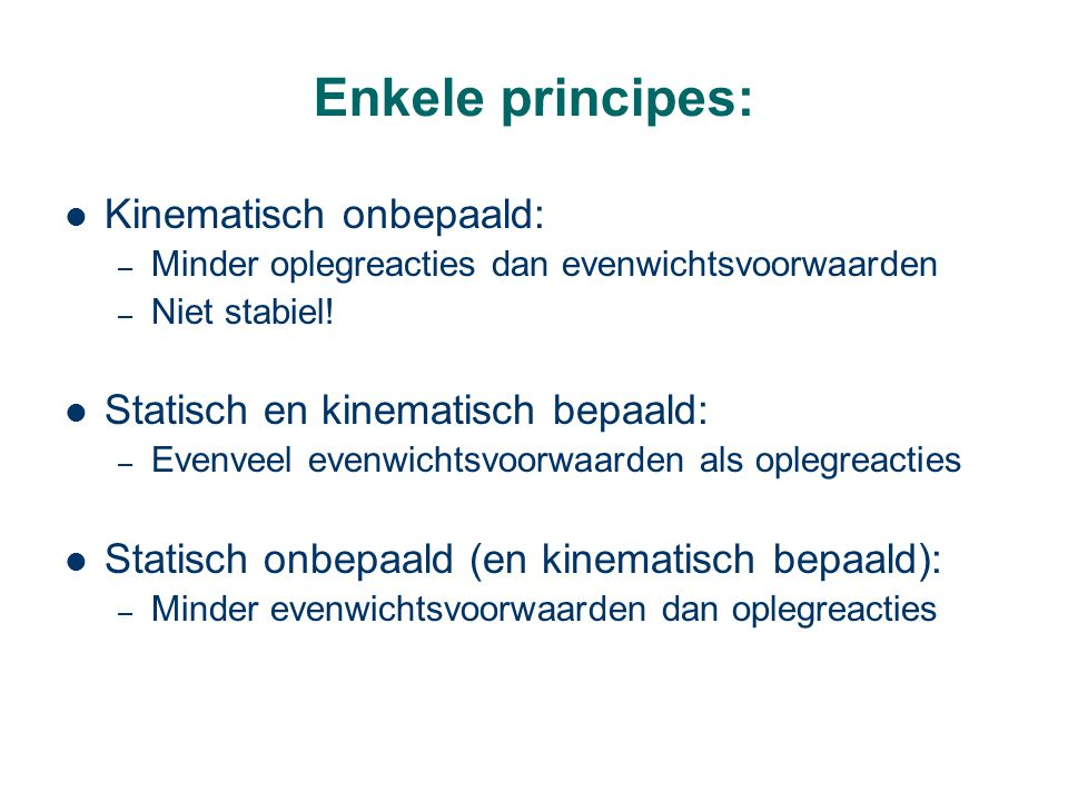 Enkele principes: Kinematisch onbepaald:
