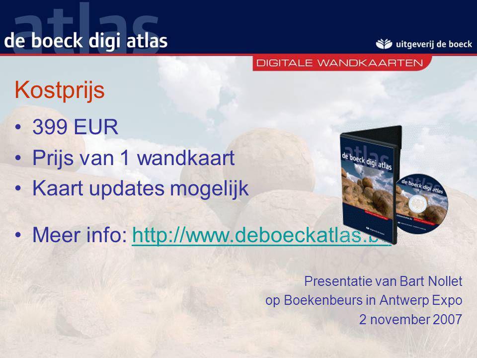 Kostprijs 399 EUR Prijs van 1 wandkaart Kaart updates mogelijk