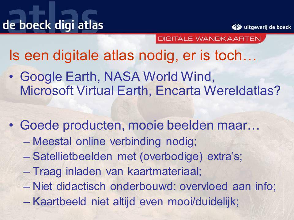 Is een digitale atlas nodig, er is toch…