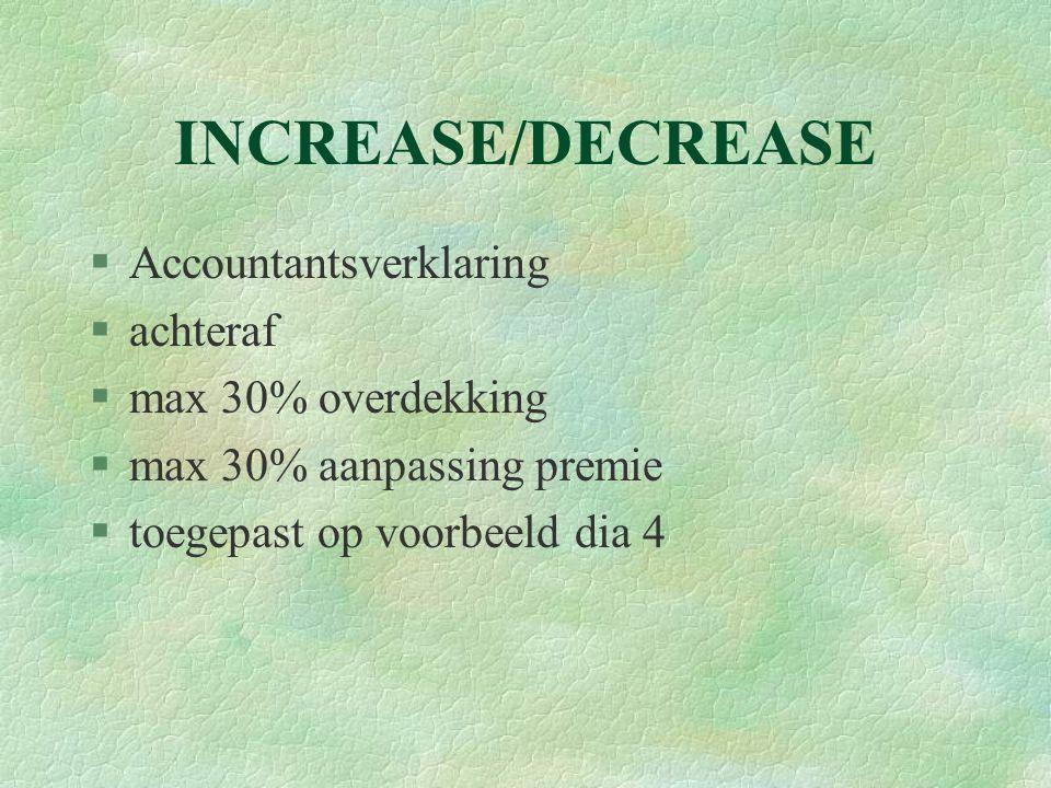 INCREASE/DECREASE Accountantsverklaring achteraf max 30% overdekking