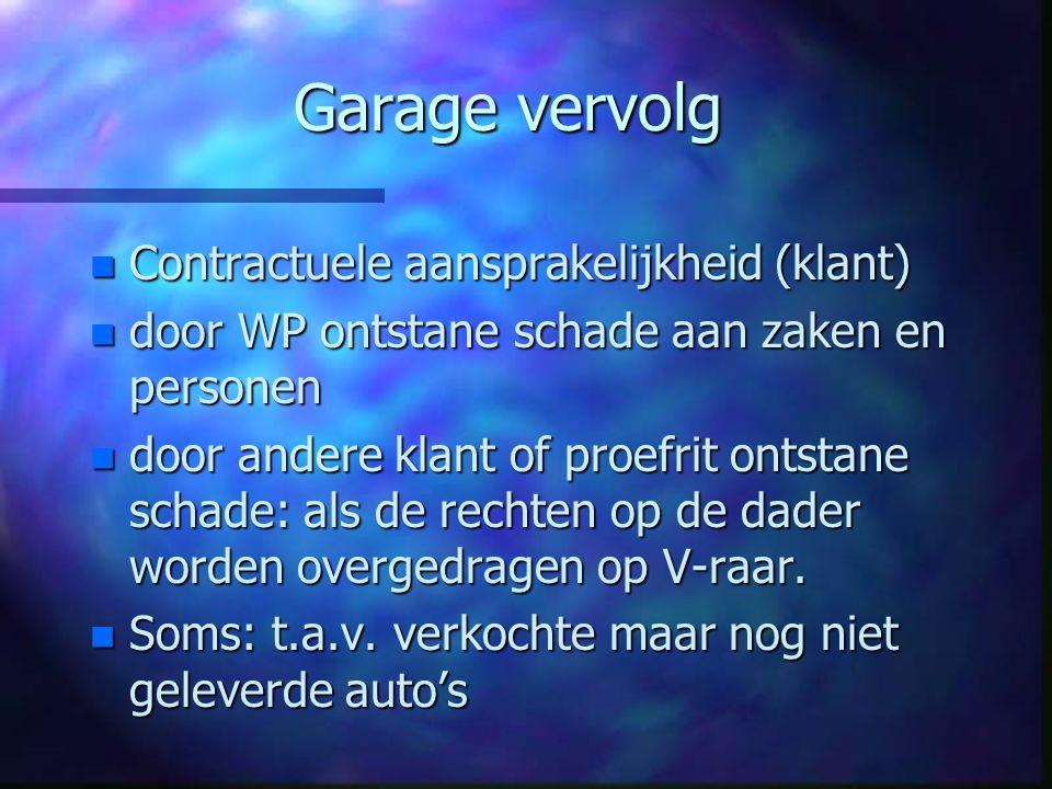 Garage vervolg Contractuele aansprakelijkheid (klant)