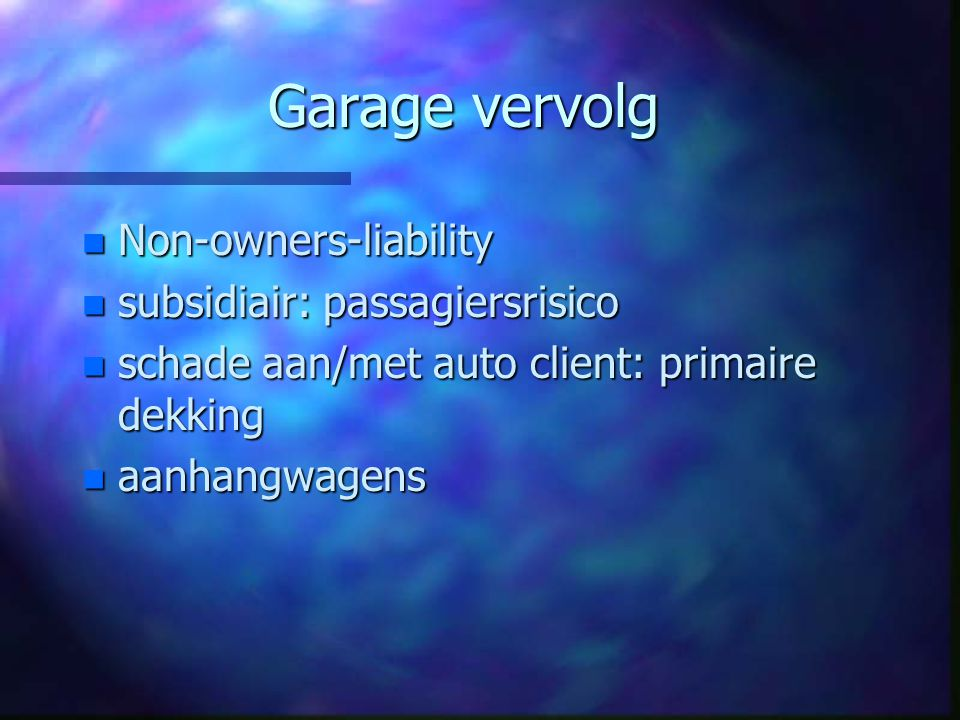 Garage vervolg Non-owners-liability subsidiair: passagiersrisico