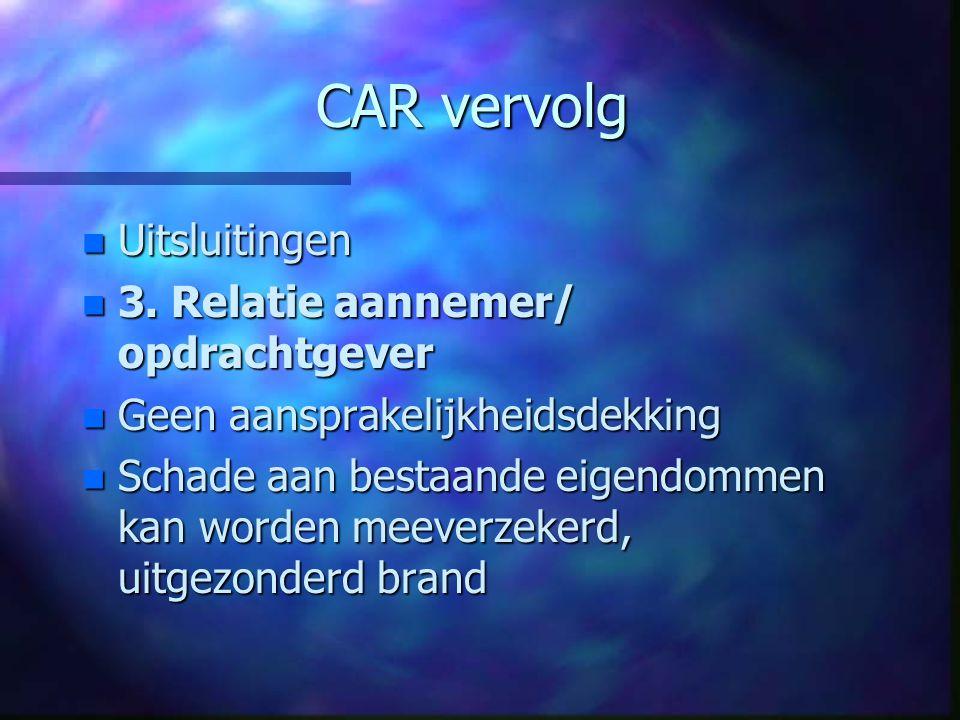 CAR vervolg Uitsluitingen 3. Relatie aannemer/ opdrachtgever