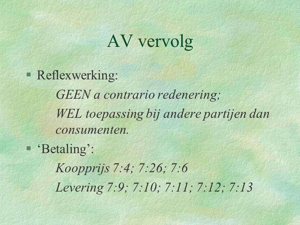 AV vervolg Reflexwerking: GEEN a contrario redenering;