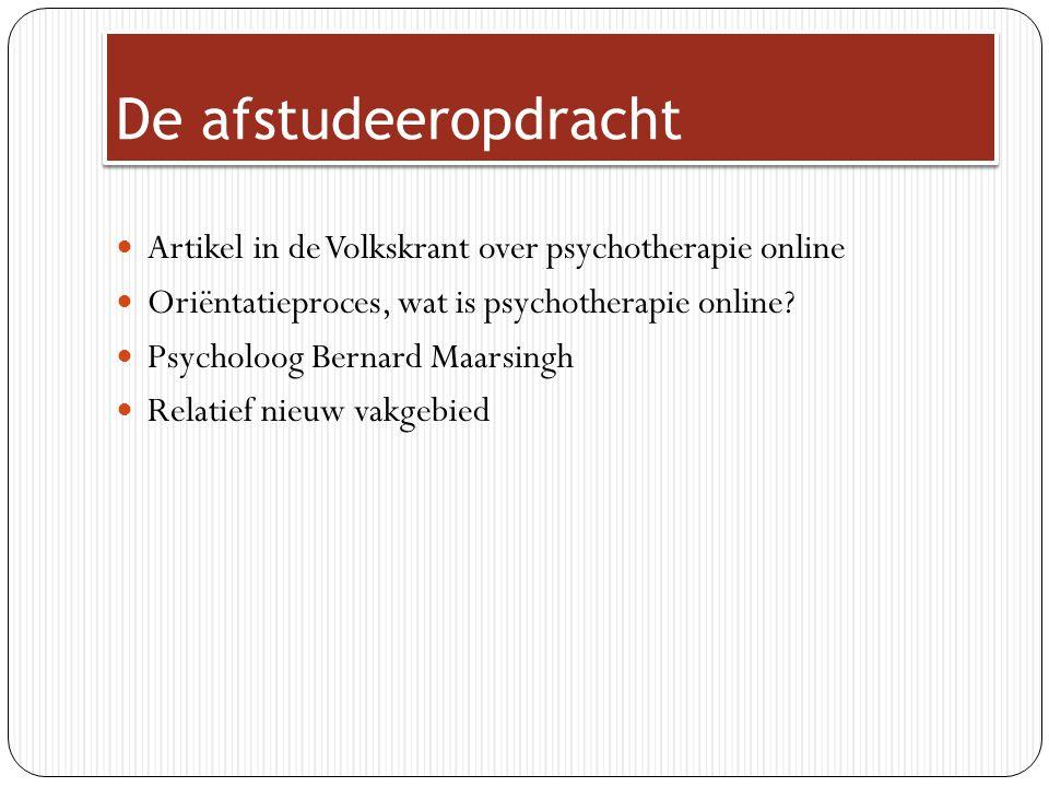 De afstudeeropdracht Artikel in de Volkskrant over psychotherapie online. Oriëntatieproces, wat is psychotherapie online