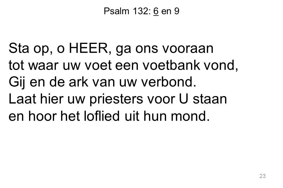 Psalm 132: 6 en 9