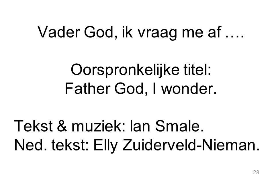 Vader God, ik vraag me af …