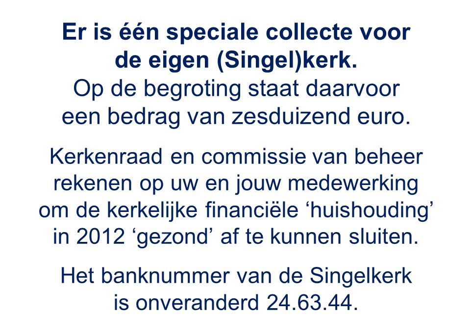 Er is één speciale collecte voor