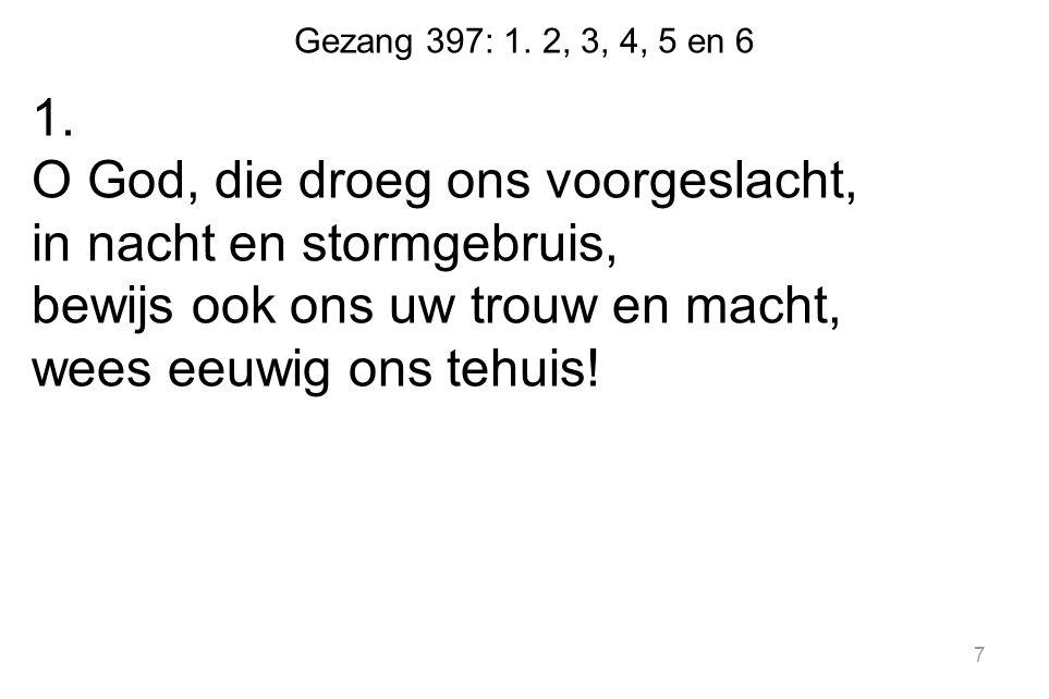 Gezang 397: 1. 2, 3, 4, 5 en 6