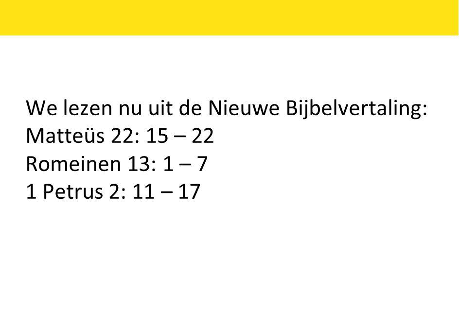 We lezen nu uit de Nieuwe Bijbelvertaling: