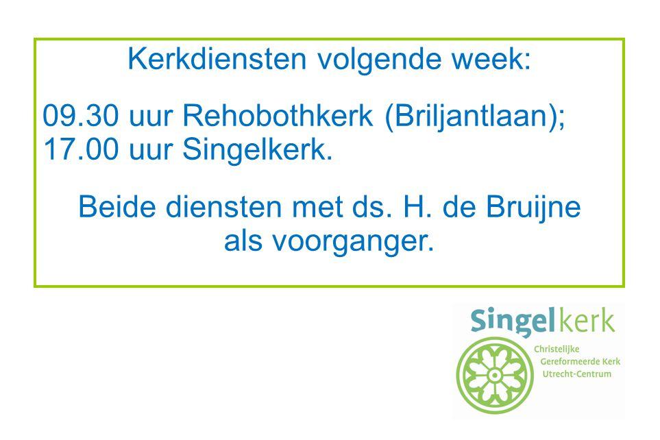Kerkdiensten volgende week: 09.30 uur Rehobothkerk (Briljantlaan);