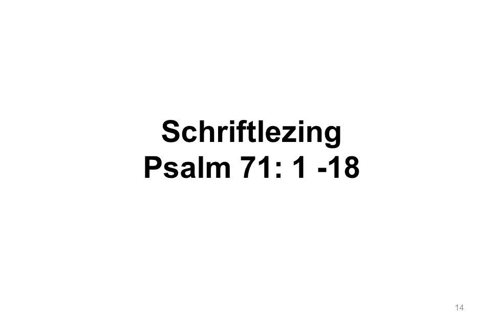 Schriftlezing Psalm 71: 1 -18