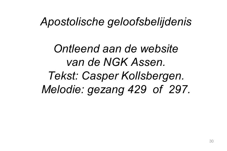 Apostolische geloofsbelijdenis Ontleend aan de website van de NGK Assen.