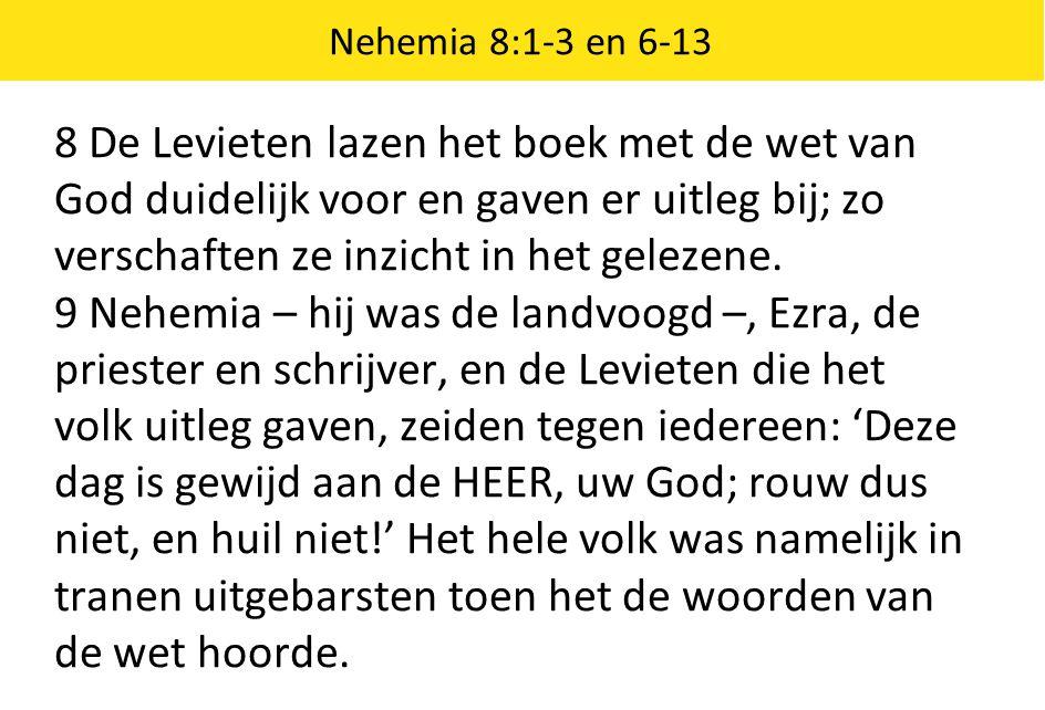 Nehemia 8:1-3 en 6-13
